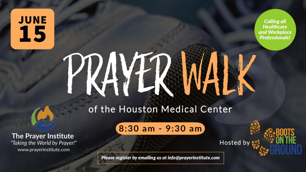 PRAYER WALK of the Houston Medical Center - Prayer Institute