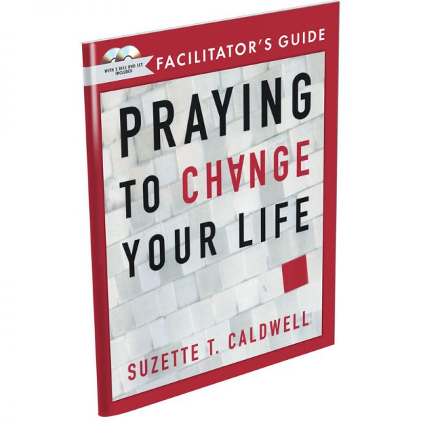 Small Group Facilitator's Guide For Praying to Change Your Life