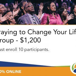 Praying to Change Your Life Groups