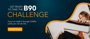 Get Ready For The B90 Challenge
